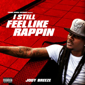 Album I Still Feel Like Rappin (Explicit) from Jody Breeze