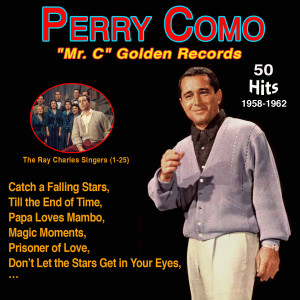 """Perry Como - """"Mr. C"""" Golden Records - Till the End of Time (50 Hits 1958-1962)"""