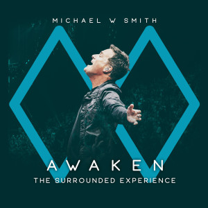 Album Awaken: The Surrounded Experience from Michael W Smith