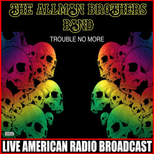 Trouble No More (Live)