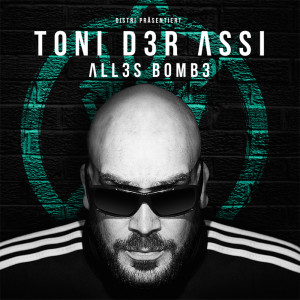 Album Alles Bombe (Explicit) from Toni der Assi
