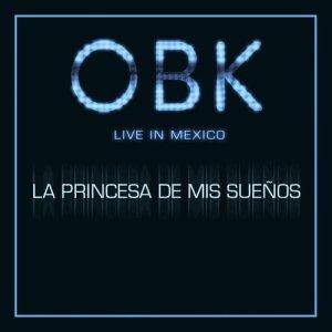 Album La princesa de mis sueños (Live in Mexico) from OBK