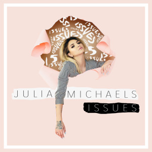 Listen to Issues song with lyrics from Julia Michaels
