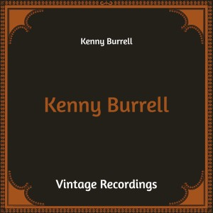 Kenny Burrell (Hq Remastered)