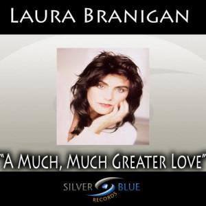 Album A Much, Much Greater Love from Laura Branigan