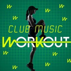 Club Music Workout的專輯Club Music Workout