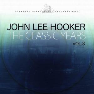 John Lee Hooker的專輯The Classic Years, Vol. 3