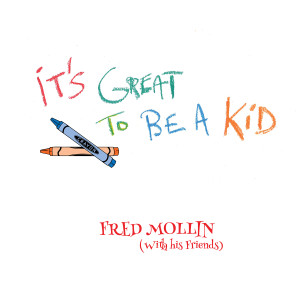 Fred Mollin的專輯It's Great To Be A Kid