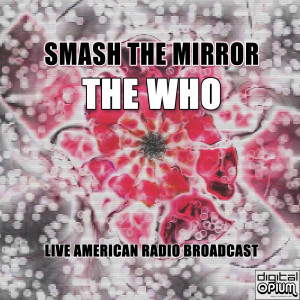 The Who的專輯Smash The Mirror (Live)
