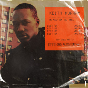 Album Best Of Keith Murray, Vol. 2 (Mixed by DJ Mel-A) (Explicit) from Keith Murray