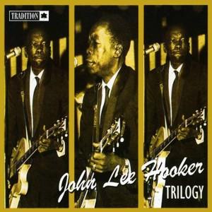 John Lee Hooker的專輯John Lee Hooker Trilogy