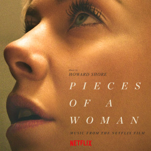 Album Pieces Of A Woman (Music From The Netflix Film) from Howard Shore