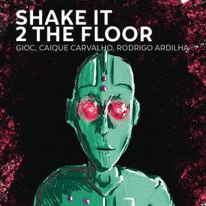 Album Shake It 2 the Floor (Radio Edit) from GIOC