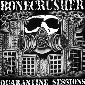 Album The Quarantine Sessions from Bonecrusher