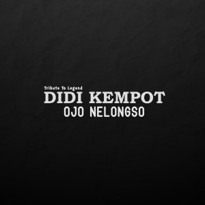 Album Ojo Nelongso from Didi Kempot
