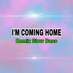 I'm Coming Home (Remix) dari Dj Saputra