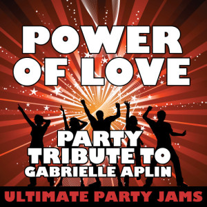 Ultimate Party Jams的專輯Power of Love (Party Tribute to Gabrielle Aplin)
