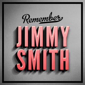 Jimmy Smith的專輯Remember