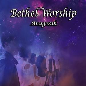 Anugerah dari Bethel Worship