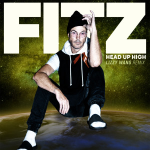 Fitz and The Tantrums的專輯Head Up High (Lizzy Wang Remix)