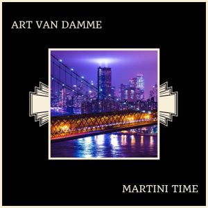 Album Martini Time from Art van Damme