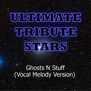 Ultimate Tribute Stars的專輯Deadmau5 - Ghosts N Stuff (Vocal Melody Version)