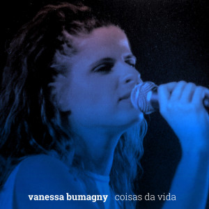 Album Coisas Da Vida from Vanessa Bumagny