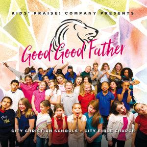 Kids Praise! Company的專輯Good Good Father