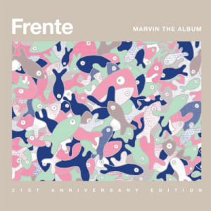 Frente的專輯Marvin The Album - 21st Anniversary Edition (Deluxe Edition)
