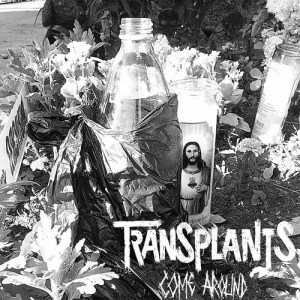 Album Come Around from Transplants