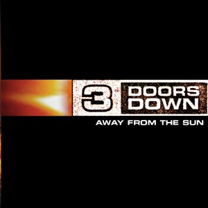 Away From The Sun 2002 3 Doors Down