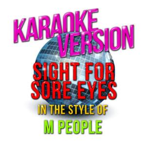 Karaoke - Ameritz的專輯Sight for Sore Eyes (In the Style of M People) [Karaoke Version] - Single