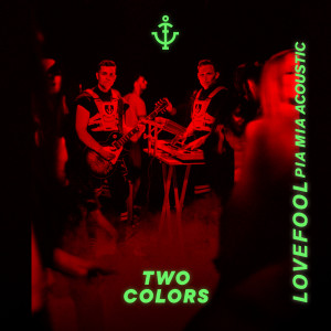 twocolors的專輯Lovefool (Acoustic Version)