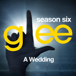 Glee Cast的專輯Glee: The Music, A Wedding
