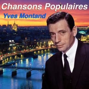 Yves Montand的專輯Chansons Populaires - Yves Montand
