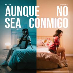 Album Aunque No Sea Conmigo from Evaluna Montaner