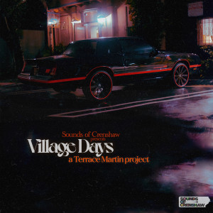 Album Village Days from Terrace Martin