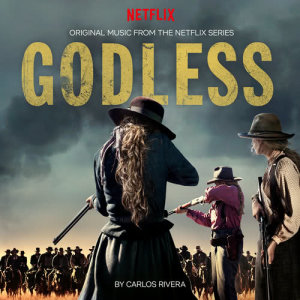Album Godless (Original Music from the Netflix Series) from Carlos Rafael Rivera