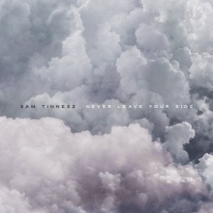 Album Never Leave Your Side from Sam Tinnesz