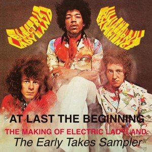Album At Last...The Beginning - The Making Of Electric Ladyland: The Early Takes Sampler from The Jimi Hendrix Experience