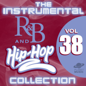 The Hit Co.的專輯The Instrumental R&B and Hip-Hop Collection, Vol. 38