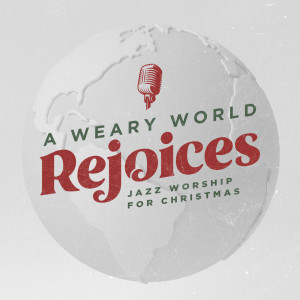 Album A Weary World Rejoices - EP from Lifeway Worship