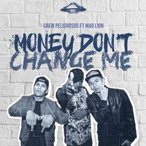 Money Don't Change Me