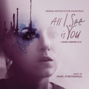 Album All I See Is You (Original Soundtrack Album) from Marc Streitenfeld