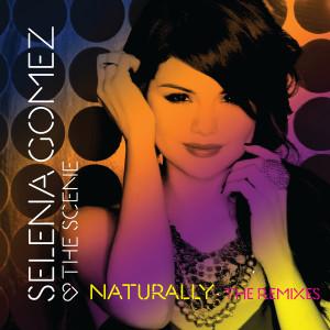 Selena Gomez + the Scene的專輯Naturally - The Remixes