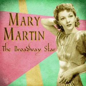 Album The Broadway Star (Remastered) from Mary Martin