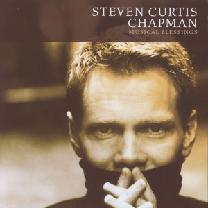 The Blessing 2006 Steven Curtis Chapman