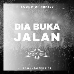 Dia Buka Jalan dari Sound Of Praise