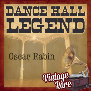 Album Vintage Rare - Dance Hall Legend from Oscar Rabin & His Band