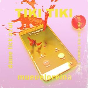 Listen to Tiki Tiki song with lyrics from Mueveloreina